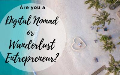 Digital Nomad or Wanderlust Entrepreneur?